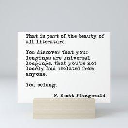 The beauty of all literature - F Scott Fitzgerald Mini Art Print