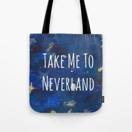 Take Me To Neverland | Galaxy Tote Bag