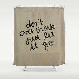 Let Go Shower Curtain