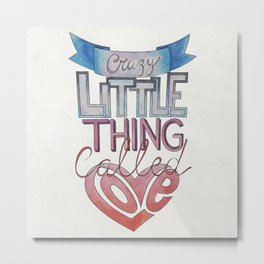 Crazy Little Thing Metal Print