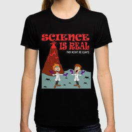 "A Real Tee For A Scientist You Saying ""Science Is Real They Might Be Giants"" T-shirt Design Study T-shirt"