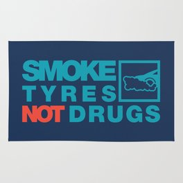 SMOKE TYRES NOT DRUGS v2 HQvector Rug