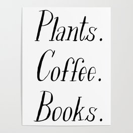 Plants, Coffee and Books Poster