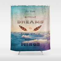 mandie manzano Shower Curtains featuring Dreams Are Wings by Diogo Verissimo