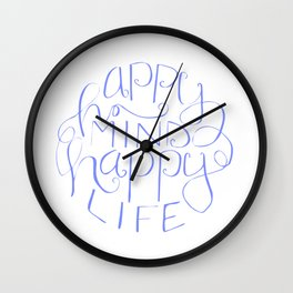 Hand lettered designs - Happy Mind Happy Life Wall Clock