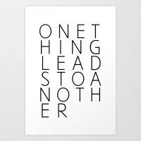 onethingleadstoanother Art Print