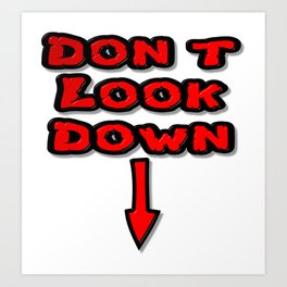 Don't Look Down Art Print