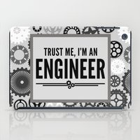 engineer iPad Cases featuring Trust Me Engineer Quote by EnvyArt