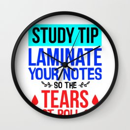 Student Gift Study Tip Laminate Notes So Tears Roll Off Student Humor Wall Clock