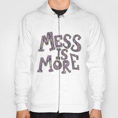 Mess is More Hoody