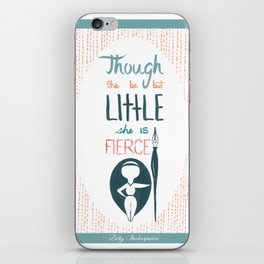 Though She be but Little iPhone Skin