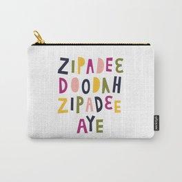 Zipadeedoodah Zipadeeaye Carry-All Pouch