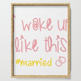 I Woke Up Like This #married Just Married Clothing Serving Tray