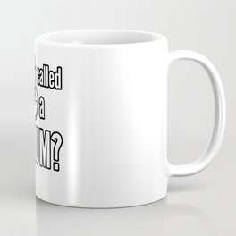 Who Called for a Serum? Funny Cure Quote Coffee Mug