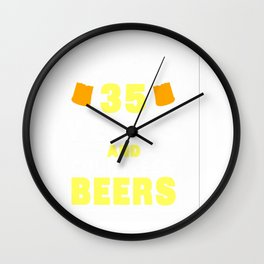 35 Years And Countless Beers Funny Anniversary Drinking Gift T-Shirt Wall Clock
