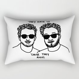 They Hate Us Cause They Anus Rectangular Pillow