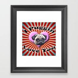I Puggin' Love You Framed Art Print