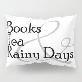 Books & Tea & Rainy Days Pillow Sham