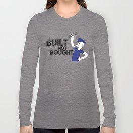 Built not Bought Long Sleeve T-shirt