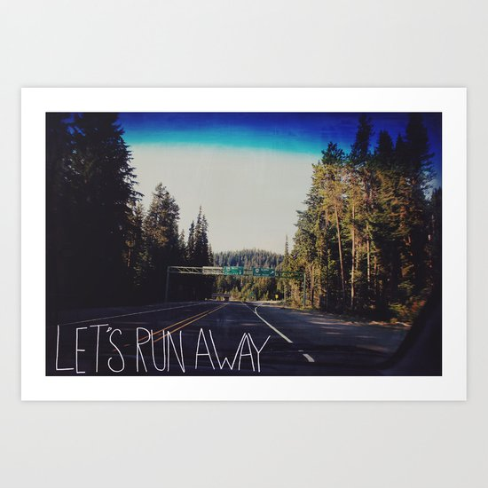 Let's Run Away IV Art Print