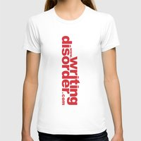 writing T-shirts featuring Writing Disorder by writingdisorder