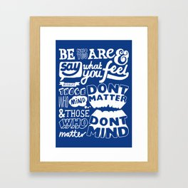 Be Who You Are - A Positive Attitude Framed Art Print