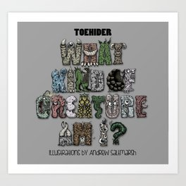 What Kind Of Creature Am I? Art Print