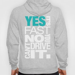 Yes it's fast No you can't drive it v2 HQvector Hoody
