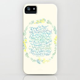 Come to Me - Matthew 11:28-30 iPhone Case