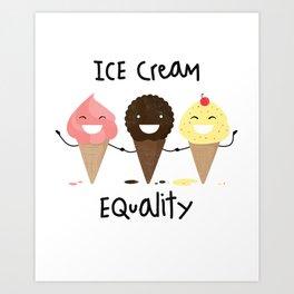 Ice cream Equality :) Art Print