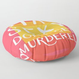 Stay Sexy Don't Get Murdered | My Favorite Murder Inspired Designs by Fox & Fancy Floor Pillow