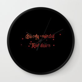 Bloody Minded Red Desire Typography Wall Clock