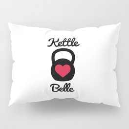 Kettle Belle Gym Quote Pillow Sham