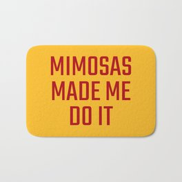 Mimosas Made Me Do It (Yellow & Crimson) Bath Mat