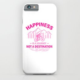 Happiness Is A Journey Not A Destination mag iPhone Case