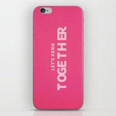 Let's kern together iPhone & iPod Skin