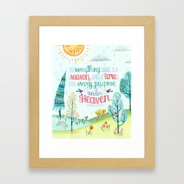 To Everything There is a Season, and a Time for Every Purpose Under Heaven Ecclesiastes 3:1 Lettered Framed Art Print
