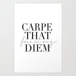 CARPE DIEM SIGN, Office Sign,Office Wall Art,Carpe That Fucking Diem,Enjoy Today,Relax Sign,Home Dec Art Print