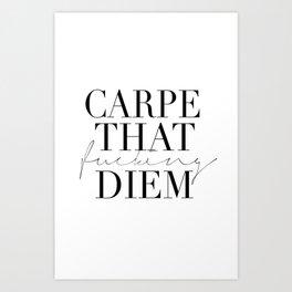 CARPE DIEM SIGN, Office Sign,Office Wall Art,Carpe That Fucking Diem,Enjoy Today,Relax Sign,Home Dec Art Print