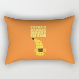 There's always money in the banana stand Rectangular Pillow