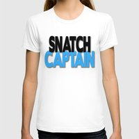 snatch T-shirts featuring Snatch Captain by Raunchy Ass Tees