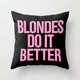 Blondes do it better Throw Pillow