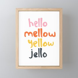 Hello Mellow Yellow Jello Framed Mini Art Print