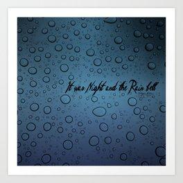 It was Night and the Rain fell Art Print