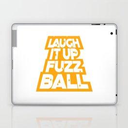 Laugh it up fuzz ball Laptop & iPad Skin
