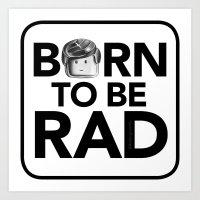 Born to be RAD Art Print