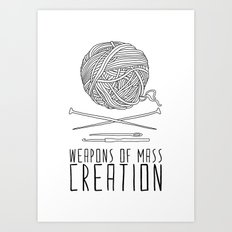 Weapons Of Mass Creation - Knitting Art Print