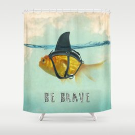 Be Brave - Brilliant Disguise Shower Curtain