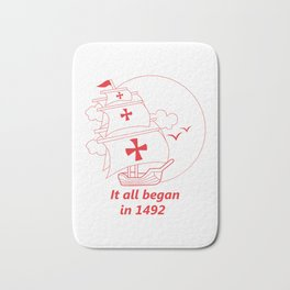 American continent - It all began in 1492 - Happy Columbus Day Bath Mat