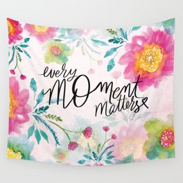 Every Moment Matters Wall Tapestry